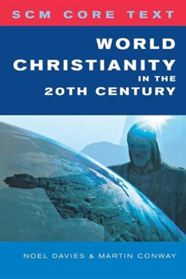 World Christianity in the 20th Century  -     By: Noel Davies, Martin Conway