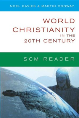 World Christianity in the 20th Century: A Reader  -     By: Noel Davies, Martin Conway