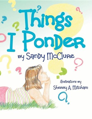 Things I Ponder  -     By: Sandy McClure