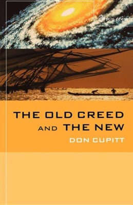The Old Creed and the New  -     By: Don Cupitt