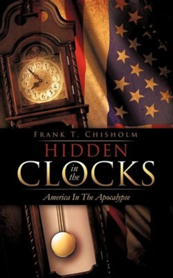 Hidden in the Clocks  -     By: Frank T. Chisholm