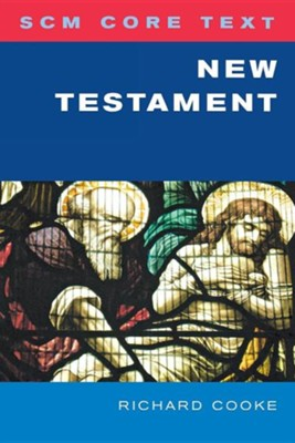 SCM Core Text-New Testament  -     By: Richard Cooke