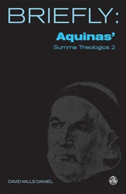 Aquinas Summa Theologica: God, Part II  -     By: David Mills Daniel