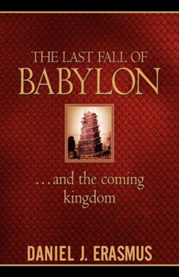 The Last Fall of Babylon   -     By: Daniel Erasmus