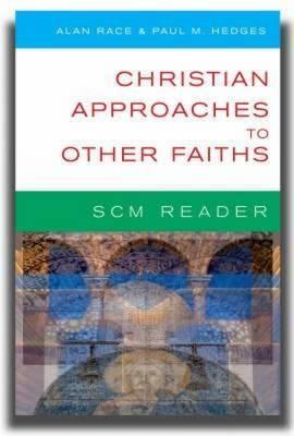 Scm Reader Christian Approaches to Other Faiths  -     Edited By: Paul Hedges     By: Paul Hedges, Alan Race
