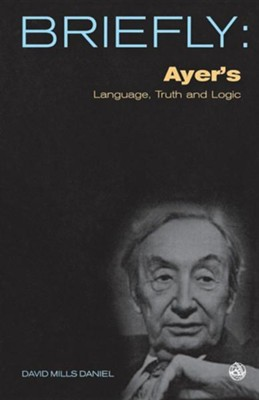 Ayer's Language, Truth and Logic  -     By: David Mills Daniel