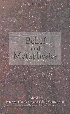 Belief and Metaphysics  -     Edited By: Peter M. Candler Jr., Conor Cunningham     By: Conor Cunningham(ED.) & Jr. Candler, Peter M.(ED.)