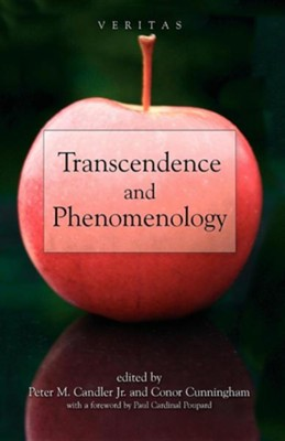 Transcendence and Phenomenology  -     Edited By: Peter M. Candler Jr., Conor Cunningham     By: Peter M. Candletr & Conor Cunningham(ED.)