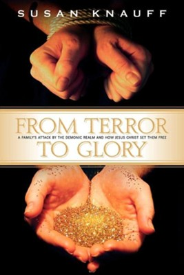 From Terror to Glory   -     By: Susan Kauff