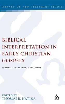 Biblical Interpretation in Early Christian Gospels: Volume 2: The Gospel of Matthew  -     By: Thomas Hatina