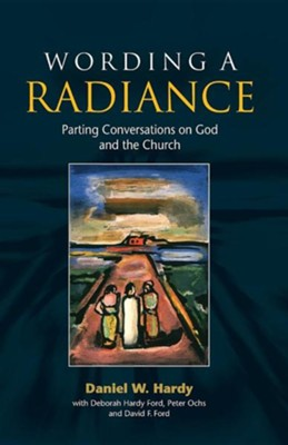 Attracted By God's Light: A Parting Theology  -     Edited By: David Ford, Deborah Ford     By: Daniel W. Hardy