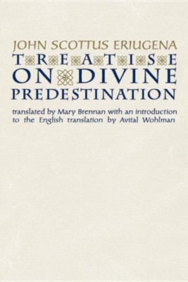 Treatise on Divine Predestination  -     By: John Scottus Eriugena