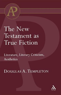 The New Testament as True Fiction  -     By: Douglas Templeton
