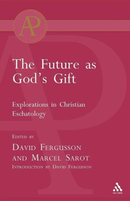 Future as God's Gift  -     By: David Fergusson, Marcel Sarot