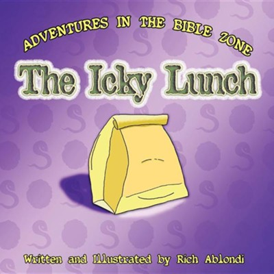 The Icky Lunch  -     By: Rich Ablondi