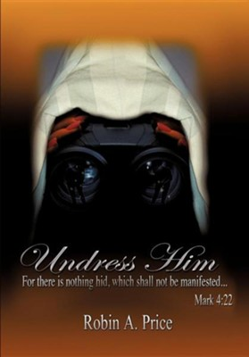 Undress Him  -     By: Robin A. Price