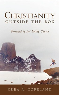 Christianity Outside the Box   -     By: Crea A. Copeland