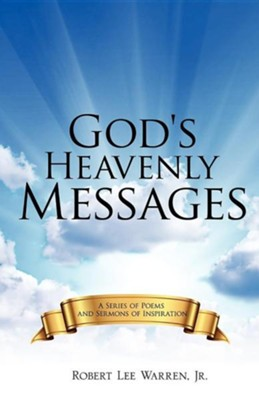God's Heavenly Messages  -     By: Robert Lee Warren Jr.