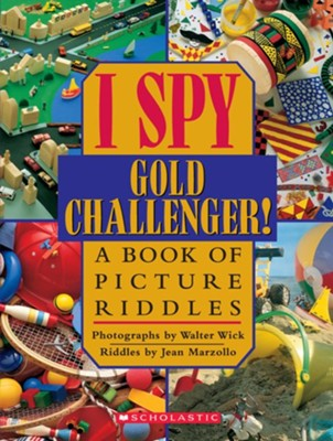 I Spy Gold Challenger!: A Book of Picture Riddles  -     By: Jean Marzollo     Illustrated By: Walter Wick