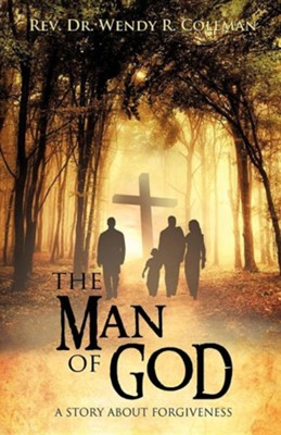 The Man of God  -     By: Rev., Dr. Wendy R. Coleman