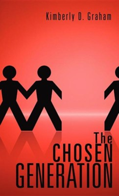 The Chosen Generation  -     By: Kimberly D. Graham