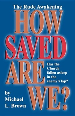 How Saved Are We   -     By: Michael Brown