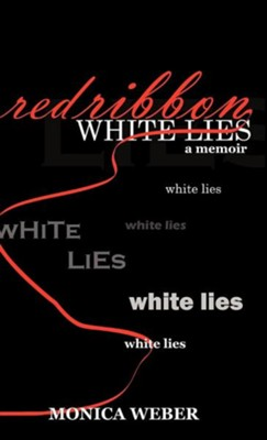 Red Ribbon White Lies  -     By: Monica Weber