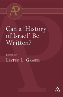 Can a 'History of Israel' be written?  -     By: Lester L. Grabbe
