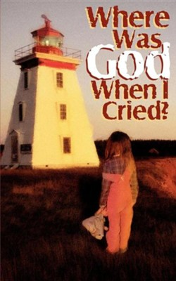 Where Was God When I Cried  -     By: Kay Twombley