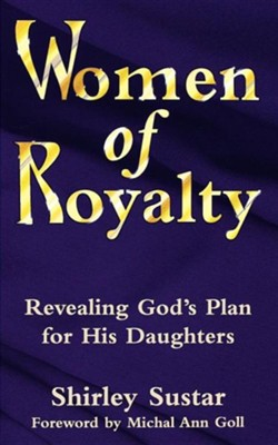 Women of Royalty  -     By: Shirley Sustar