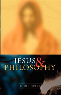 Jesus and Philosophy  -     By: Don Cupitt