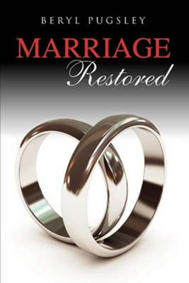 Marriage Restored  -     By: Beryl Pugsley