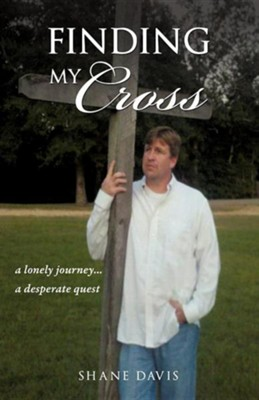 Finding My Cross  -     By: Shane Davis