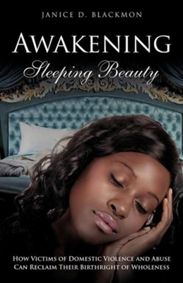 Awakening Sleeping Beauty  -     By: Janice D. Blackmon