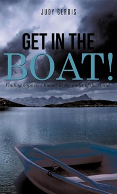 Get in the Boat!  -     By: Judy Gerdis