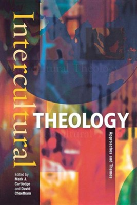Intercultural Theology: Approaches And Themes  -     By: Mark Cartledge, David Cheetham