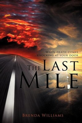 The Last Mile  -     By: Brenda Williams