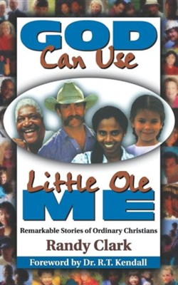 God Can Use Little Ole Me  -     By: Randy Clark