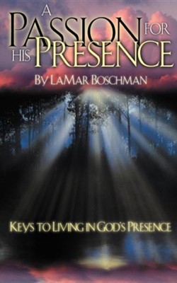 A Passion for His Presence  -     By: LaMar Boschman