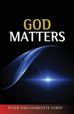 God Matters  -     By: Peter Vardy, Charlotte Vardy