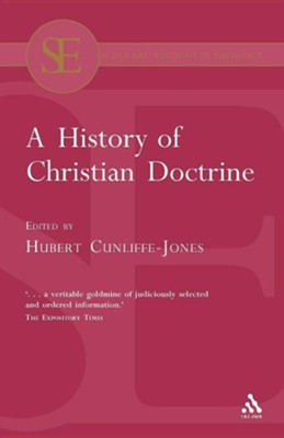 A History of Christian Doctrine  -     Edited By: Hubert Cunliffe-Jones     By: Hubert Cunliffe-Jones(ED.)