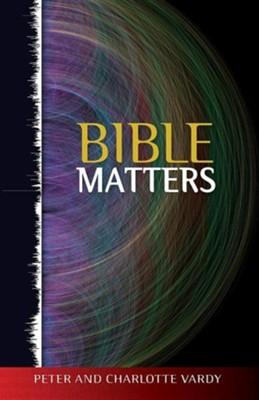 Bible Matters  -     By: Peter Vardy, Charlotte Vardy