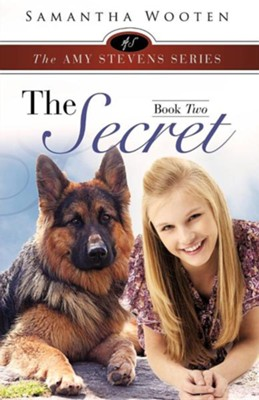 The Amy Stevens Series the Secret Book Two  -     By: Samantha Wooten