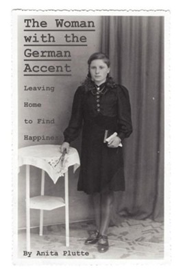 The Woman with the German Accent  -     By: Anita Plutte