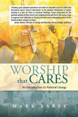 Worship That Cares: An Introduction to Pastoral Liturgy  -     By: Mark Earey