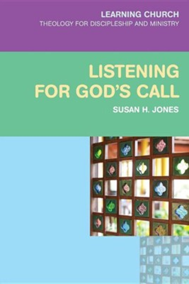 Listening for God's Call  -     By: Susan H. Jones
