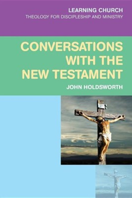 Conversations with the New Testament  -     By: John Holdsworth