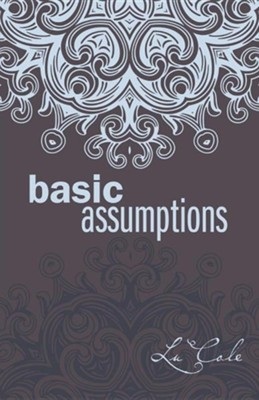 Basic Assumptions  -     By: Lu Cole