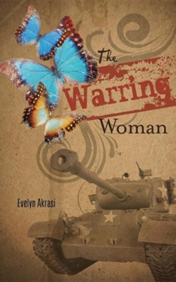 The Warring Woman  -     By: Evelyn Akrasi Yoyowah