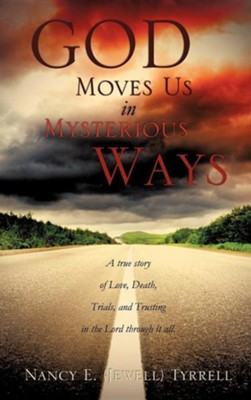 God Moves Us in Mysterious Ways  -     By: Nancy E. Tyrrell